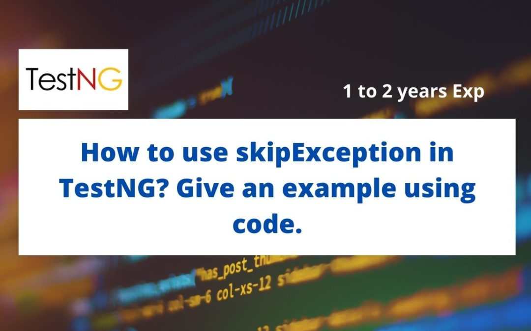 How-to-use-skipException-in-TestNG-Give-an-example-using-code