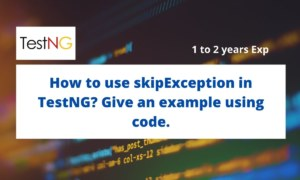 How to use skipException in TestNG? Give an example using code.